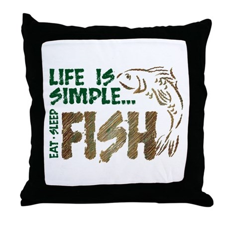 Life Is Simple...FISH Throw Pillow