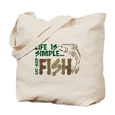 Life Is Simple...FISH Tote Bag