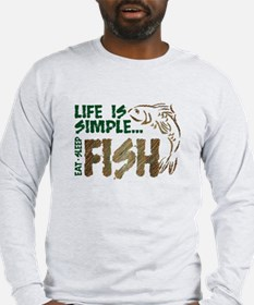 Life Is Simple...FISH Long Sleeve T-Shirt