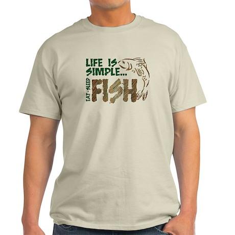 Life Is Simple...FISH Light T-Shirt