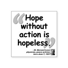 """Lown Hope Quoke Square Sticker 3"""" x 3"""""""