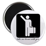 "Take Me Home With You 2.25"" Magnet (10 pack)"