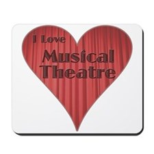 I Love Musical Theatre Mousepad