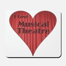 I Love Musical Theatre Mousepad