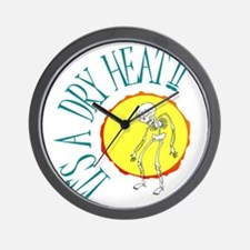 It's a Dry Heat!! Wall Clock