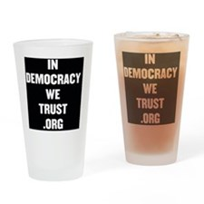 indemocracy we trust Drinking Glass