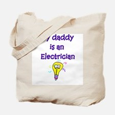 My Daddy Is An Electrician Tote Bag