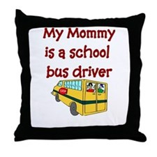 My Mommy Is A School Bus Driv Throw Pillow