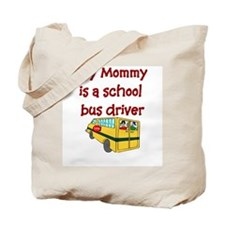 My Mommy Is A School Bus Driv Tote Bag