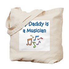 My Daddy Is A Musician Tote Bag