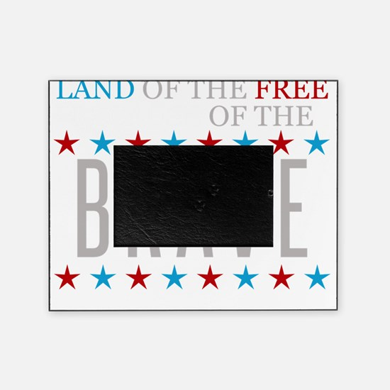 Land of the Free Because of the Brav Picture Frame