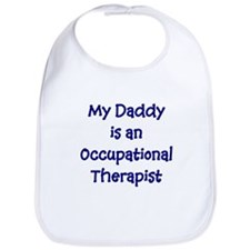 My Daddy Is An Occupational T Bib