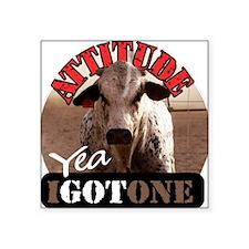 """attitude yea i got one Square Sticker 3"""" x 3"""""""