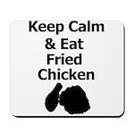 Keep Calm & Eat Fried Chicken Mousepad