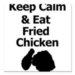Keep Calm & Eat Fried Chicken Square Car Magnet 3