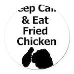 Keep Calm & Eat Fried Chicken Round Car Magnet