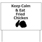 Keep Calm & Eat Fried Chicken Yard Sign