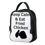 Keep Calm & Eat Fried Chicken Neoprene Lunch Bag