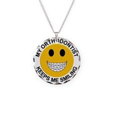 My Orthodontist Keeps Me Smi Necklace Circle Charm
