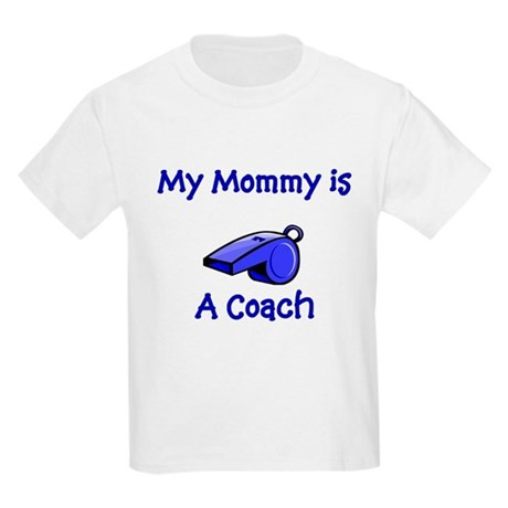 My Mommy Is A Coach Kids T-Shirt