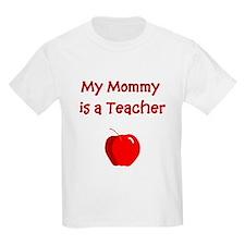 My Mommy Is A Teacher Kids T-Shirt