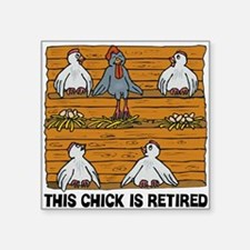 "Retired Chick Square Sticker 3"" x 3"""