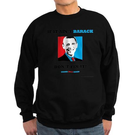 If It Aint Barack-Dont Fix It Sweatshirt (dark)