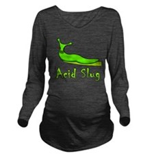 Acid Slug w/text Long Sleeve Maternity T-Shirt