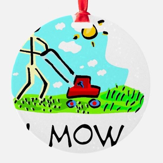 I Mow Ornament