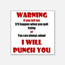 "I Will Punch You Square Sticker 3"" x 3"""