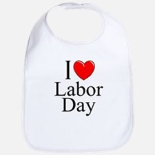 """I Love (Heart) Labor Day"" Bib"
