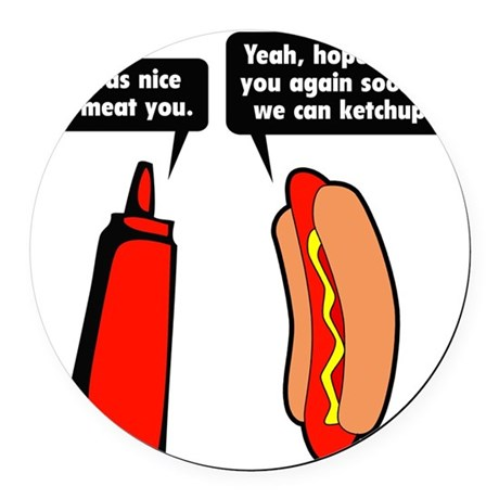 meatKetchup1A Round Car Magnet
