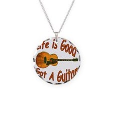 Life Is Good Got A Guitar Necklace Circle Charm