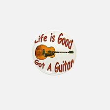 Life Is Good Got A Guitar Mini Button