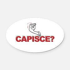 Capisce? Oval Car Magnet