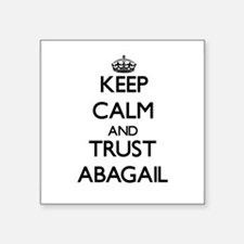 Keep Calm and trust Abagail Sticker