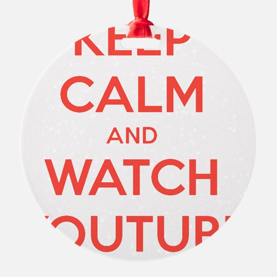 keep calm and watch youtube Round Ornament
