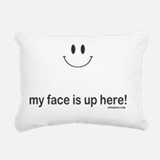 My Face is Up Here Rectangular Canvas Pillow