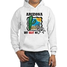 Arizona -Dry Heat My Ass Hoodie