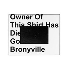 Died And Gone to Bronyville Picture Frame