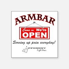 """Armbar - we are open Square Sticker 3"""" x 3"""""""