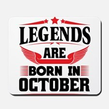 Legends Are Born In October Mousepad