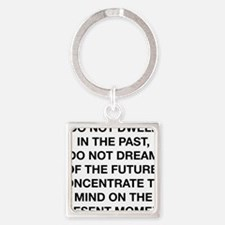 do not dwell buddha center Square Keychain
