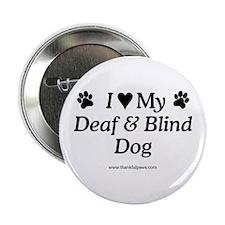 Love My Deaf & Blind Dog Button