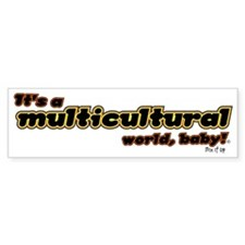 Multicultural World, Baby! Bumper Sticker