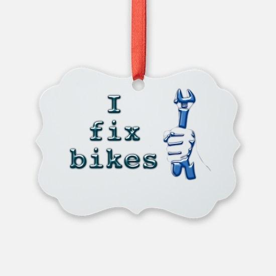 I Fix Bikes Ornament