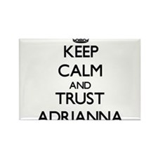 Keep Calm and trust Adrianna Magnets