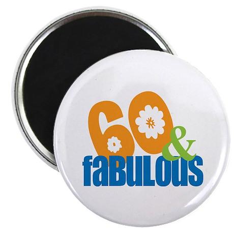 60th birthday & fabulous Magnet