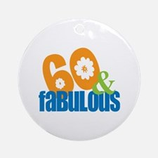 60th birthday & fabulous Ornament (Round)