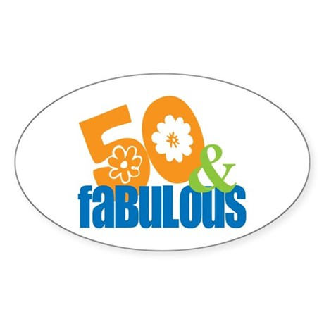50th birthday & fabulous Oval Sticker